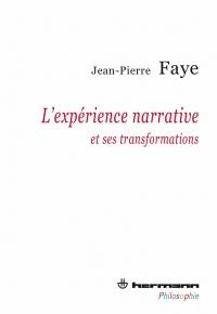 J.-P. Faye, L'expérience narrative et ses transformations