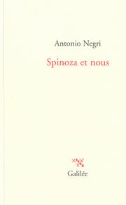 A. Negri, Spinoza et nous