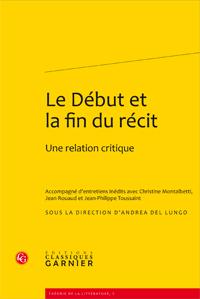 A. Del Lungo (dir.), Le Début et la fin du récit.  Une relation critique