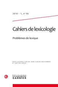 Cahiers de lexicologie, n° 96, 2010-1