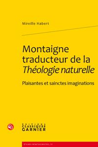 M. Habert, Montaigne traducteur de la Théologie naturelle