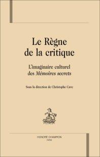 Chr. Cave (dir.), Le Règne de la critique