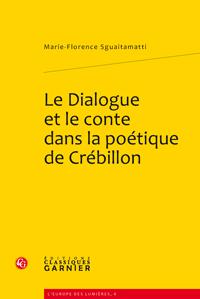 M.-F. Sguaitamatti, Le Dialogue et le conte dans la poétique de Crébillon