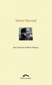 F. Georgesco (dir.), Gabriel Matzneff