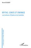 N. Belmont, Mythe, conte et enfance. Les écritures d'Orphée et de Cendrillon