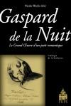 N. Wanlin (dir.), Gaspard de La Nuit. Le Grand Oeuvre d'un petit romantique