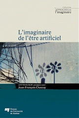 J.-F. Chassay (éd.), L'Imaginaire de l'être artificiel (anthologie)