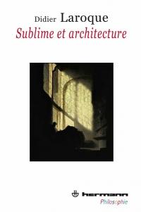 D. Laroque, Sublime et Architecture