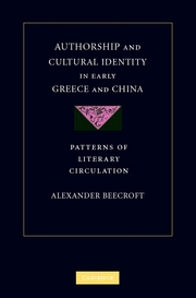 A. Beecroft, Authorship and Cultural Identity in Early Greece and China: Patterns of Literary Circulation