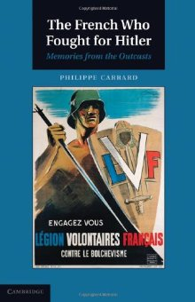 P. Carrard, The French Who Fought for Hitler : Memories from the Outcasts