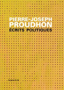 P.-J. Proudhon, Écrits politiques