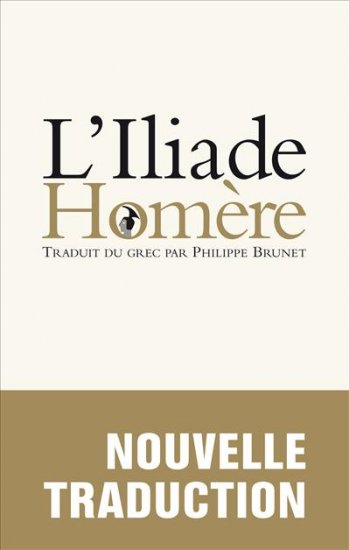 Homère, Iliade, trad. Ph. Brunet