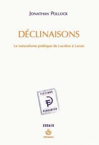 J. Pollock, Déclinaisons. Le naturalisme poétique de Lucrèce à Lacan