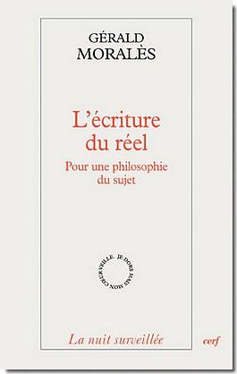 G. Moralès, L'Écriture du réel. Pour une philosophie du sujet