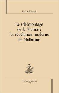 P. Thériault, Le (Dé)montage de la Fiction : La révélation moderne de Mallarmé