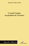 M. Ben Abdeladhim, Lorand Gaspar, en question de l'errance