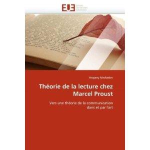 Y. Medvedev, Théorie de la lecture chez Marcel Proust : vers une théorie de la communication dans et par l'art.