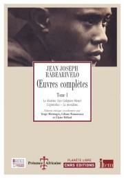 J.-J. Rabearivelo, Oeuvres complètes Tome 1
