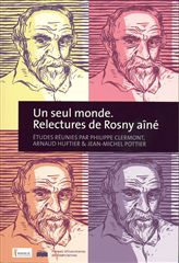 Ph. Clermont et alii (dir.), Un seul monde. Relectures de Rosny aîné