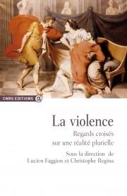 L. Faggion, C. Regina (dir.), La Violence. Regards croisés sur une réalité plurielle.