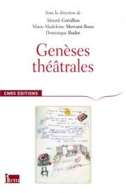 A. Grésillon, M.-M. Mervant-Roux, D. Budor, Genèses théâtrales