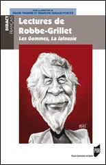 F. Wagner, F. Dugast-Portes (dir.), Lectures de Robbe-Grillet Les Gommes, La Jalousie