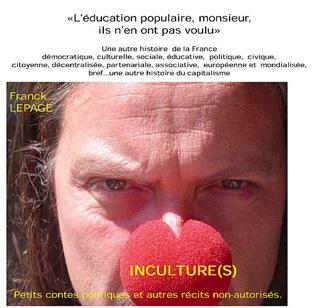 <em>Inculture(s)</em>. Franck Lepage et la coopérative d'éducation populaire