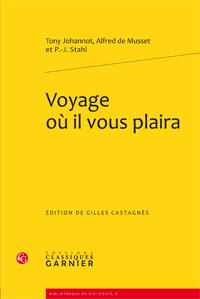Alfred de Musset et P.-J. Stahl,Voyage où il vous plaira