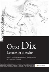 O. Dix, Lettres et dessins