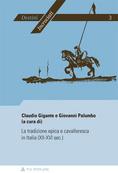 C. Gigante et G. Palumbo (dir.), La tradizione epica e cavalleresca in Italia (XII-XVI sec.)