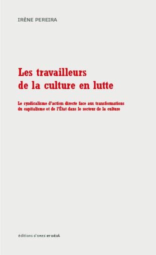I. Pereira, <em>Les travailleurs de la culture en lutte</em>