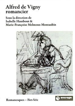 I. Hautbout et M.-Fr. Melmoux-Montaubin (dir.), Alfred de Vigny romancier