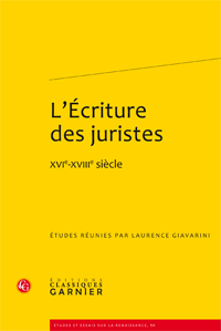 L. Giavarini (éd.), L'Écriture des juristes, XVIe-XVIIIe siècle