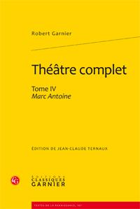 Robert Garnier, Théâtre complet, Tome IV – Marc Antoine