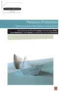 M.-P. Luneau, J.-D. Mellot et alii (dir.), Passeurs d'histoire(s) - Figures des relations France-Québec en histoire du livre
