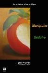 P. Merlo, Le créateur et sa critique 2. Manipuler, séduire