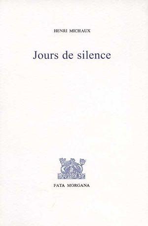 H. Michaux, Jours de silence (rééd.)