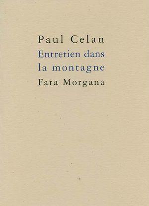 Paul Celan, Entretien dans la montagne