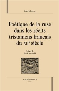 I. Machta, Poétique de la ruse dans les récits tristaniens français du XIIe siècle.
