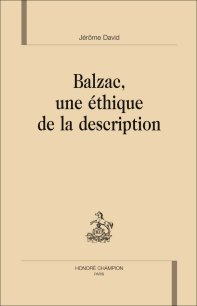 J. David, Balzac, Une éthique de la description.
