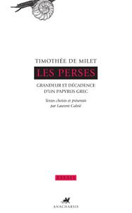 Timothée de Milet, Les Perses. Grandeur et décadence d'un papyrus grec