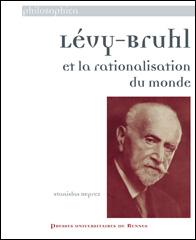 S. Deprez, Lévi-Bruhl et la rationalisation du monde