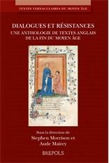 S. Morrison, A. Mairey (éd.), Dialogues et résistances. Une anthologie de textes anglais de la fin du Moyen Âge