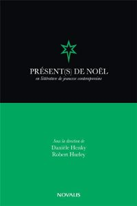 D. Henky et R. Hurley (dir), Présent(s) de Noël en littérature de jeunesse
