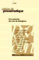 <em>Cahiers de praxématique</em>, n°49: <em>À la recherche des voix du dialogisme</em>