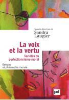 S. Laugier (dir.), La Voix et la vertu. Variétés du perfectionnisme moral