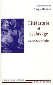 S. Moussa (dir.), Littérature et esclavage XVIIIe-XIXe siècles