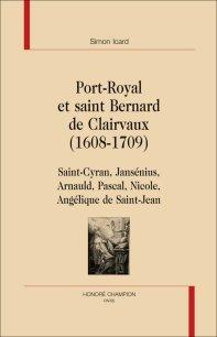 S. Icard, Port-Royal et saint Bernard de Clairvaux (1608-1709)