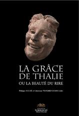 Ph. Heuzé & Ch. Veyrard-Cosme (dir.), La Grâce de Thalie ou la beauté du rire