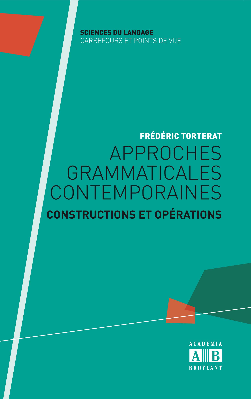 F. Torterat, Approches grammaticales contemporaines. Constructions et opérations